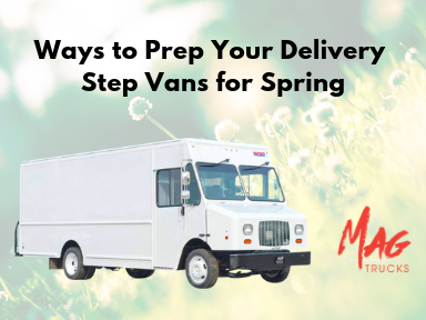 Ways to Prep Your Delivery Step Vans for Spring